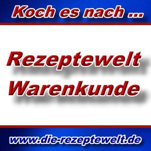 Rezeptewelt - Aktuelle Warenkunde -