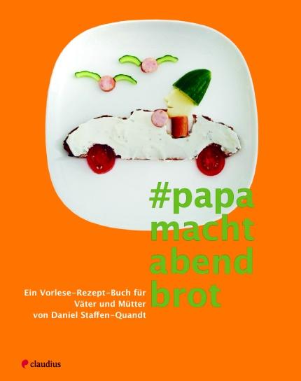 Kinderkochbuch - Papa macht Abendbrot -